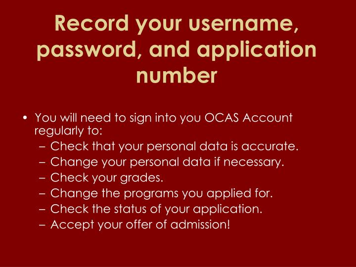 Record your username, password, and application number