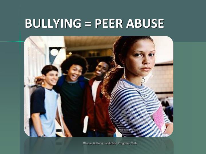 BULLYING = PEER ABUSE