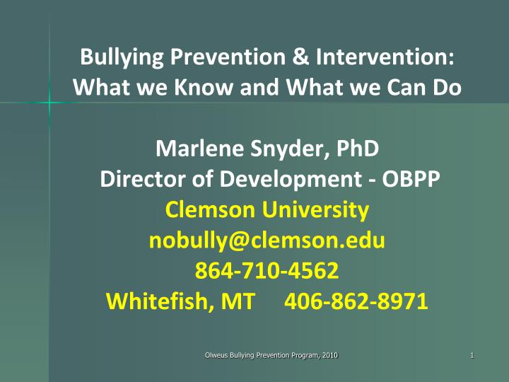 Bullying Prevention & Intervention:  What we Know and What we Can Do