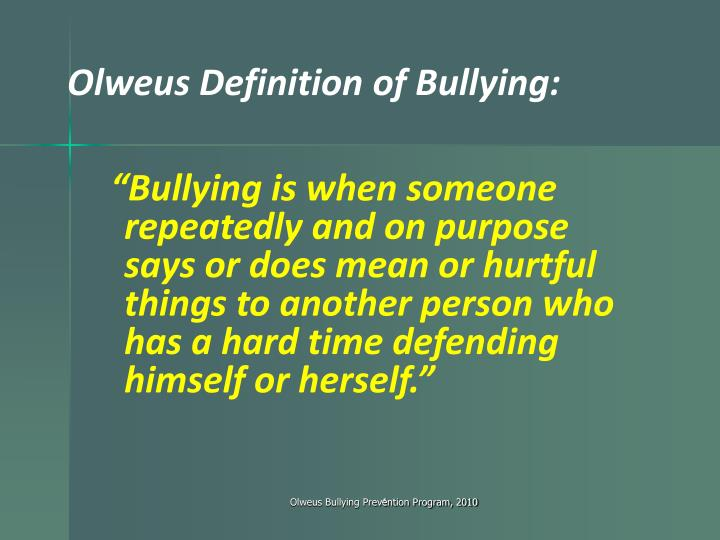 Olweus Definition of Bullying: