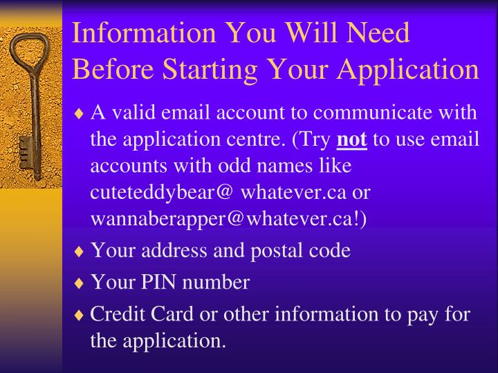 Information You Will Need Before Starting Your Application