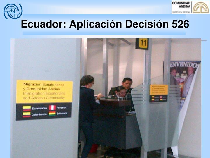 Ecuador: Aplicación Decisión 526