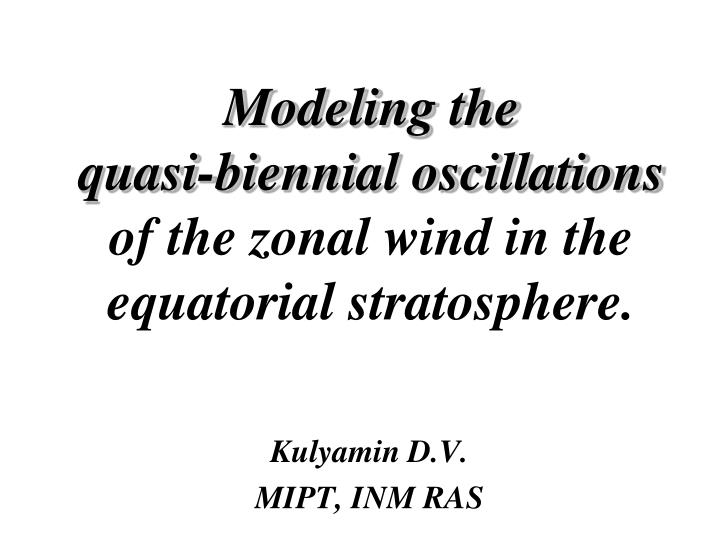 modeling the quasi biennial oscillations of the zonal wind in the equatorial stratosphere n.
