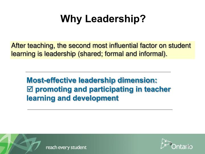 After teaching, the second most influential factor on student learning is leadership (shared; formal and informal).