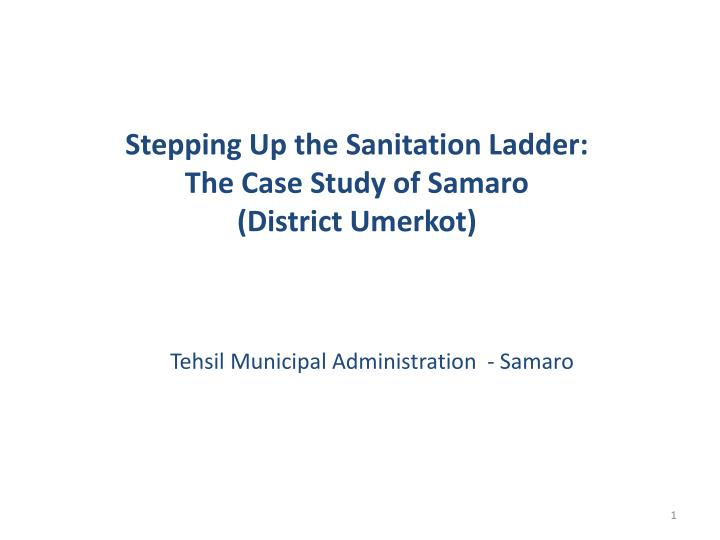 Stepping up the sanitation ladder the case study of samaro district umerkot