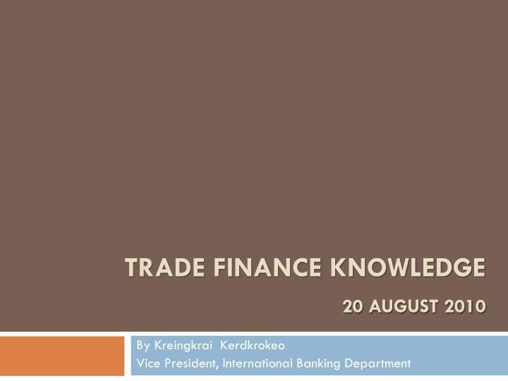 trade finance knowledge 20 august 2010 n.
