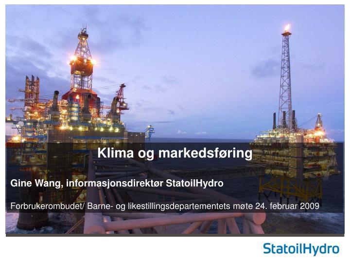 Klima og markedsf ring gine wang informasjonsdirekt r statoilhydro