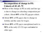 decomposition of change in fe cohorts of 45 65 75
