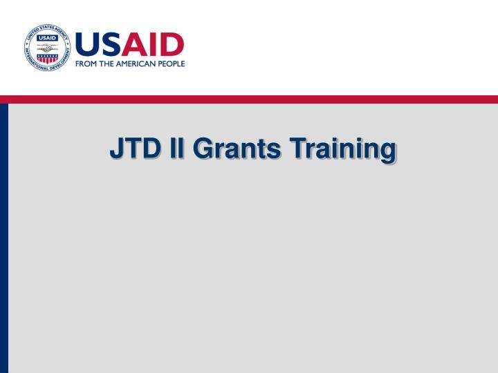 jtd ii grants training n.