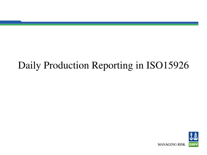 daily production reporting in iso15926 n.
