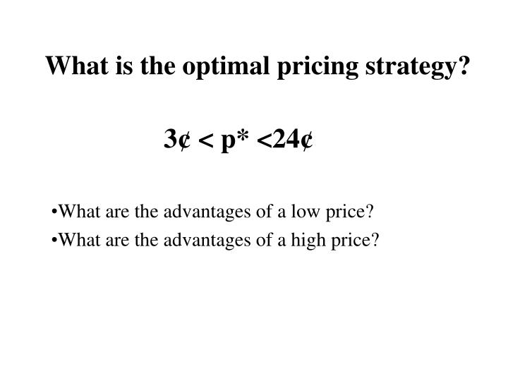 What is the optimal pricing strategy?