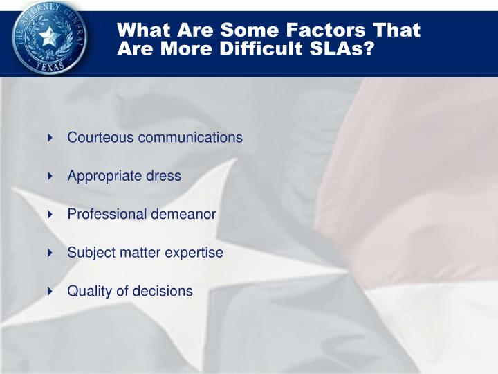 What Are Some Factors That Are More Difficult SLAs?
