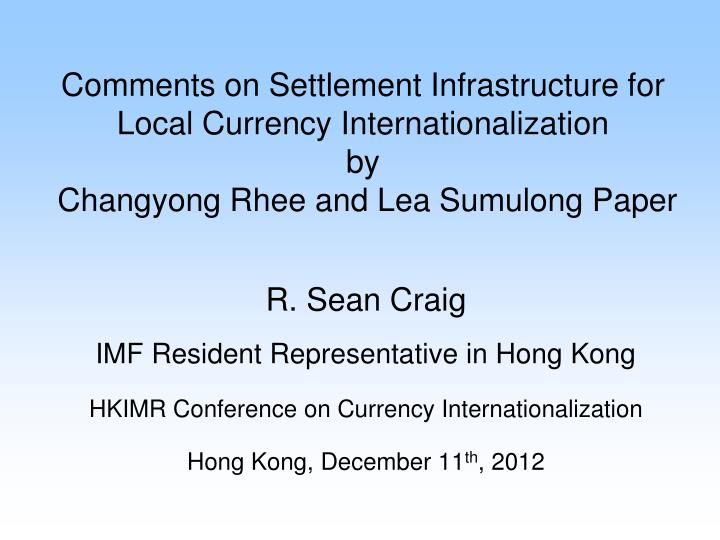 Comments on Settlement Infrastructure for Local Currency Internationalization
