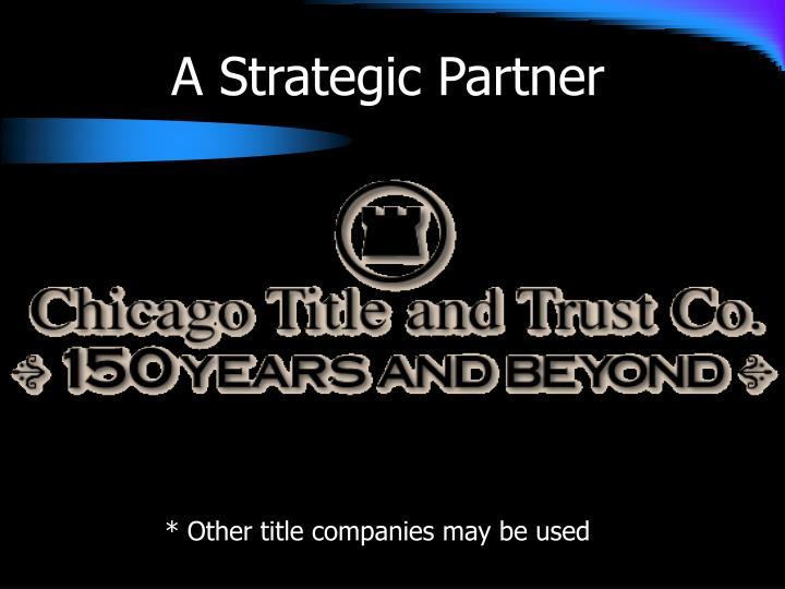 A Strategic Partner