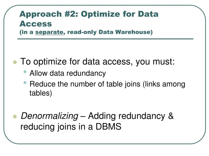 Approach #2: Optimize for Data Access