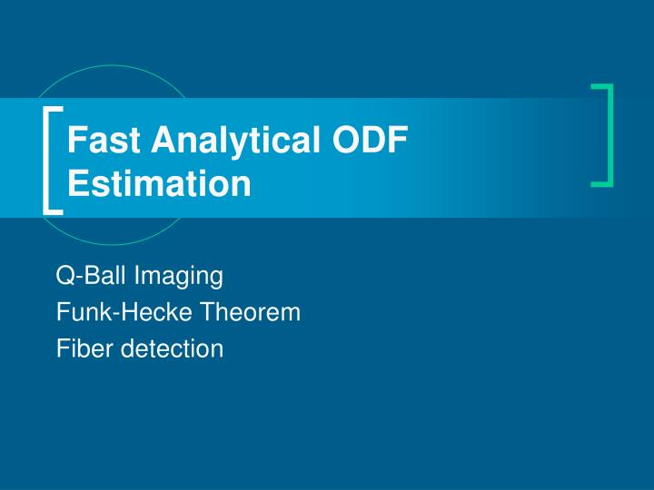 Fast Analytical ODF Estimation