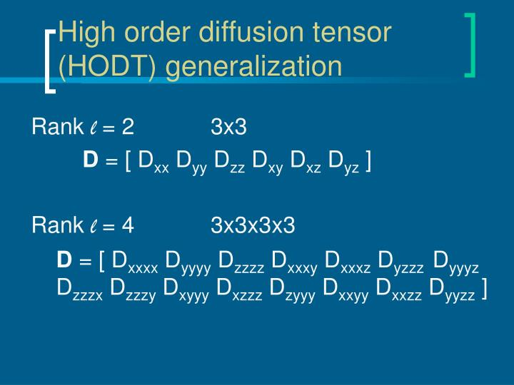 High order diffusion tensor (HODT) generalization
