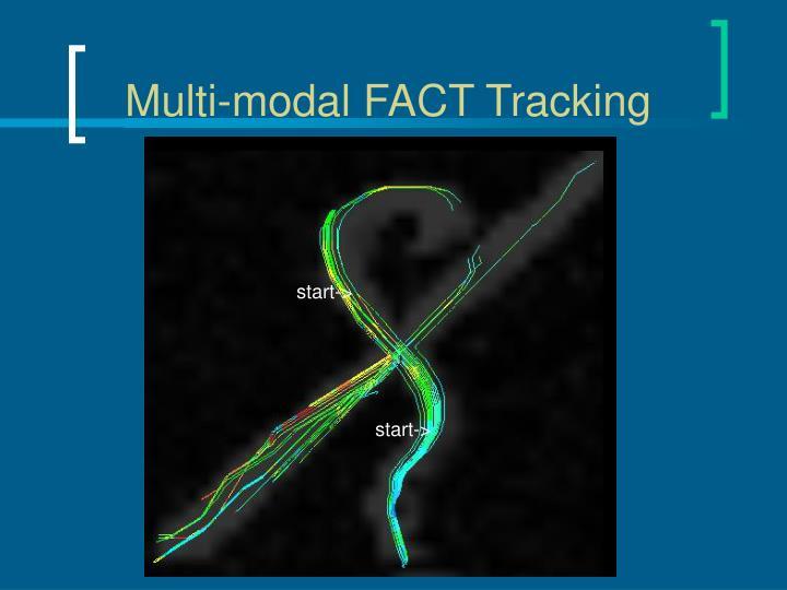 Multi-modal FACT Tracking