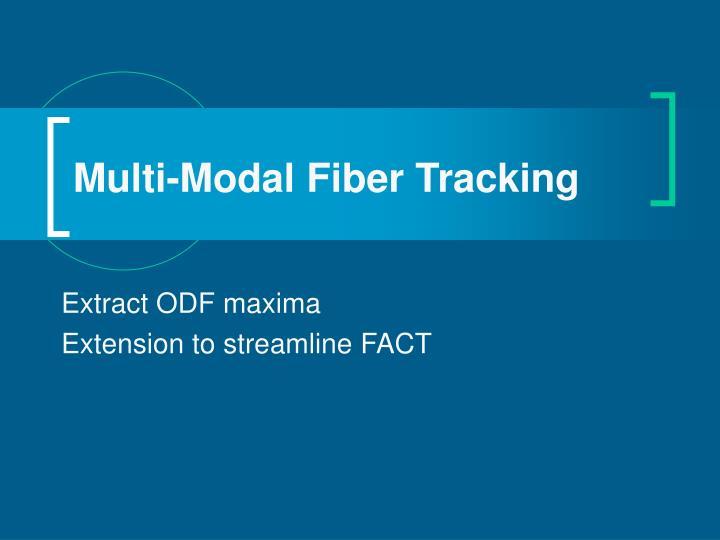 Multi-Modal Fiber Tracking