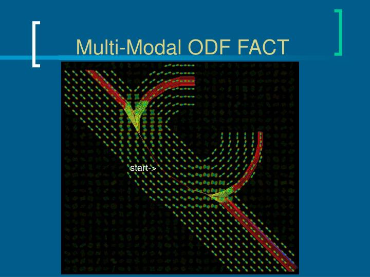 Multi-Modal ODF FACT