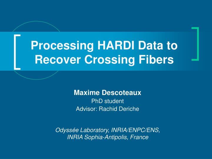 Processing hardi data to recover crossing fibers