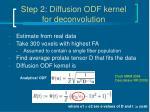step 2 diffusion odf kernel for deconvolution