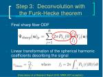 step 3 deconvolution with the funk hecke theorem