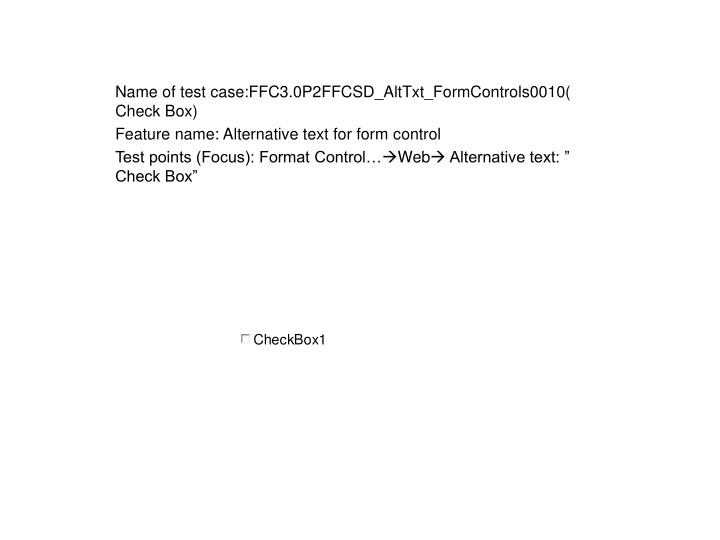 Name of test case:FFC3.0P2FFCSD_AltTxt_FormControls0010( Check Box)