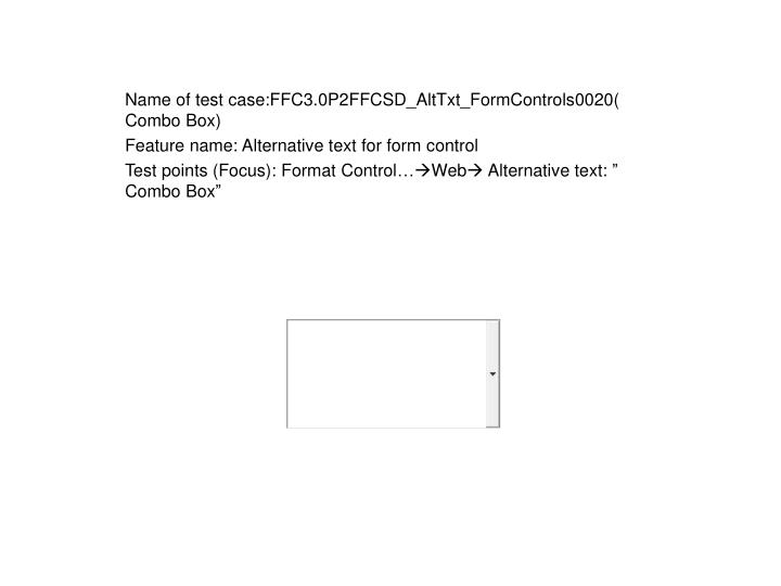 Name of test case:FFC3.0P2FFCSD_AltTxt_FormControls0020( Combo Box)