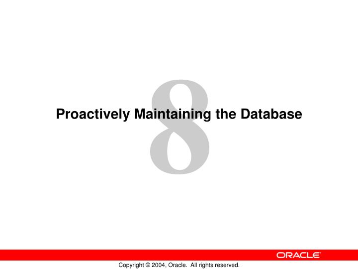proactively maintaining the database n.