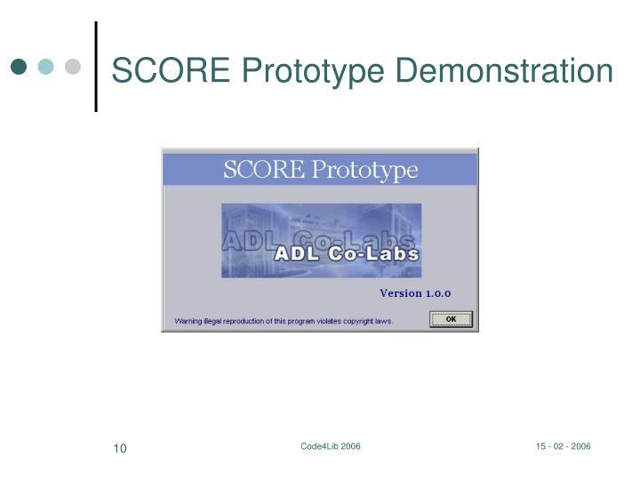 SCORE Prototype Demonstration