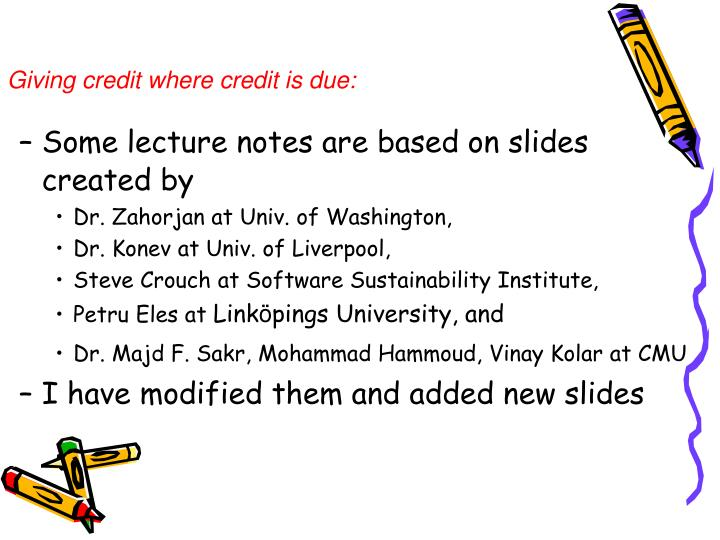 Some lecture notes are based on slides created by