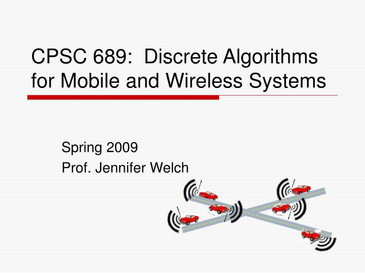 Cpsc 689 discrete algorithms for mobile and wireless systems