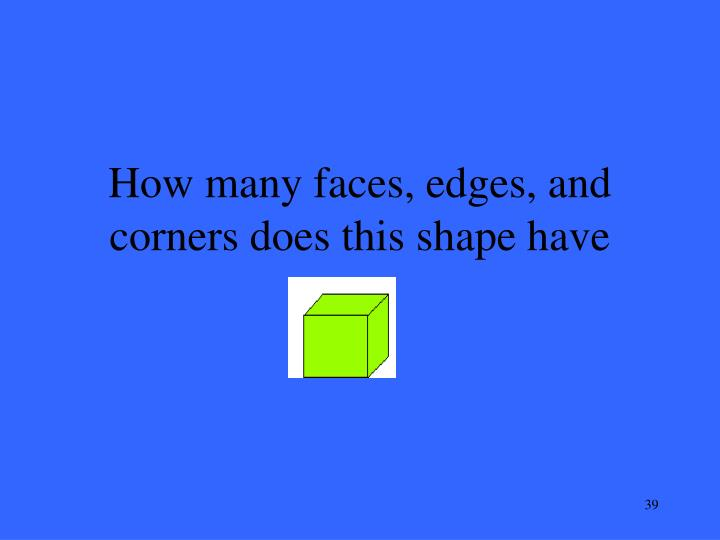 How many faces, edges, and corners does this shape have