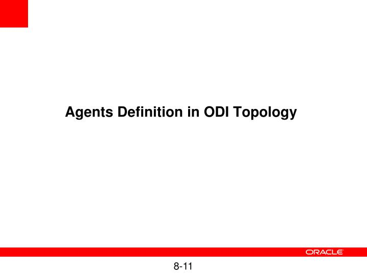 Agents Definition in ODI Topology