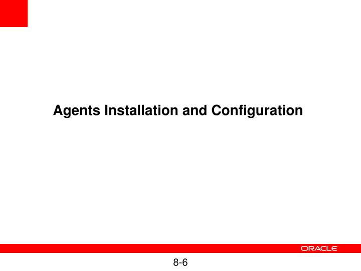 Agents Installation and Configuration