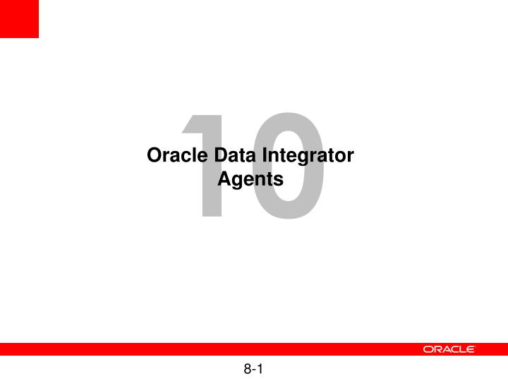 Oracle data integrator agents