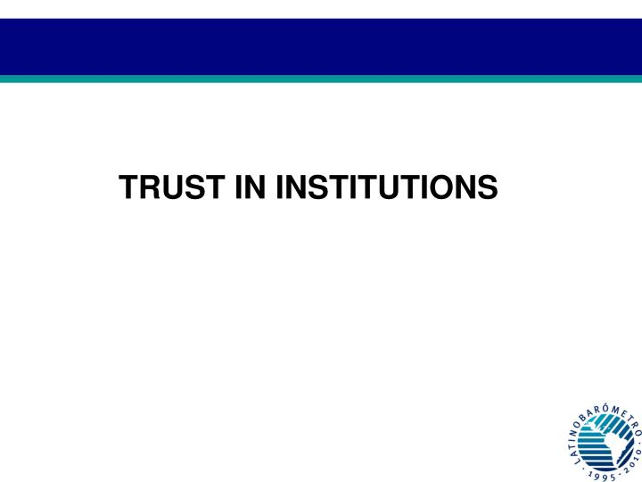 TRUST IN INSTITUTIONS