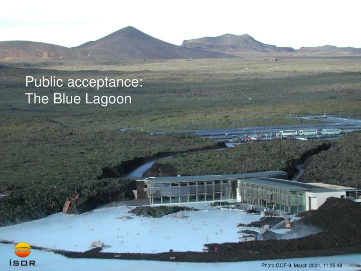 Public acceptance: The Blue Lagoon