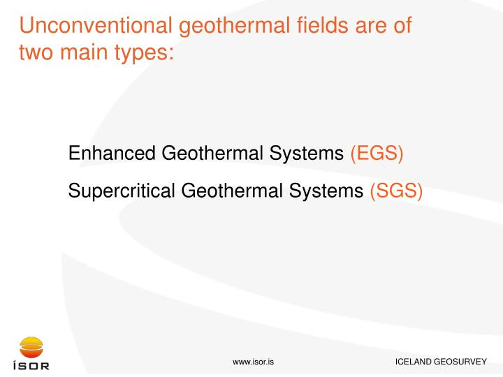 Unconventional geothermal fields are of two main types: