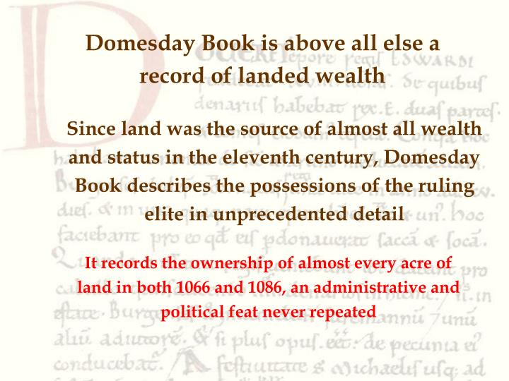 Domesday Book is above all else a record of landed wealth