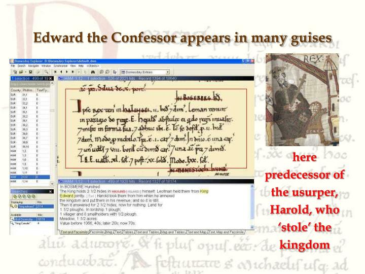 Edward the Confessor appears in many guises . ..