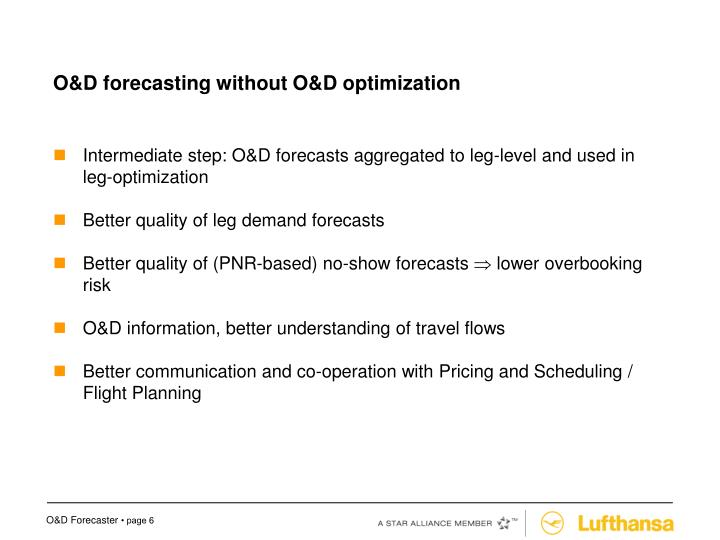 O&D forecasting without O&D optimization