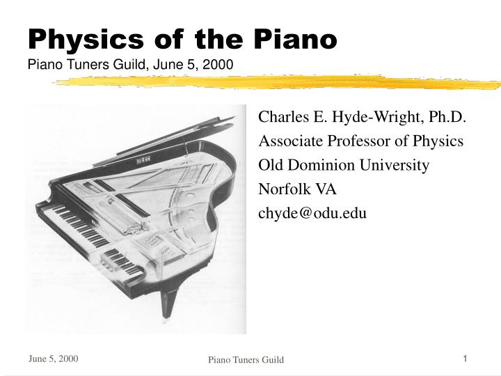 Physics of the piano piano tuners guild june 5 2000
