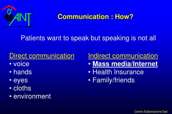Communication : How?