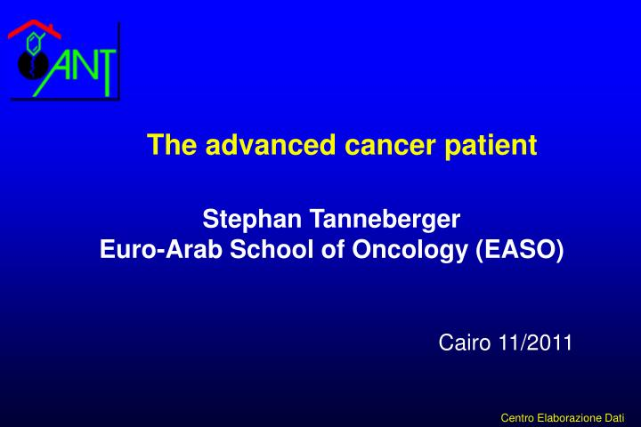 The advanced cancer patient