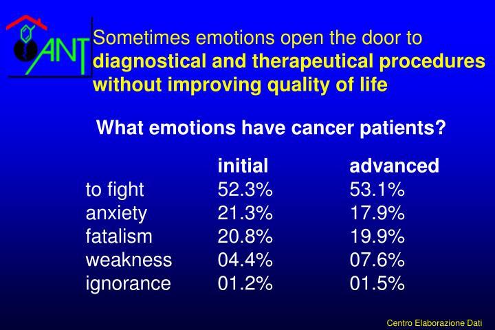 Sometimes emotions open the door to