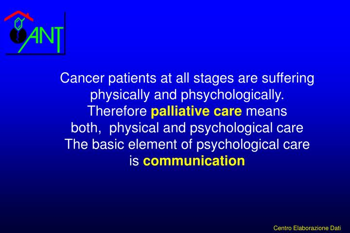 Cancer patients at all stages are suffering