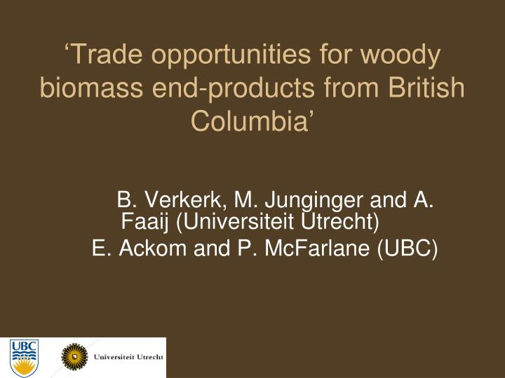Trade opportunities for woody biomass end products from british columbia