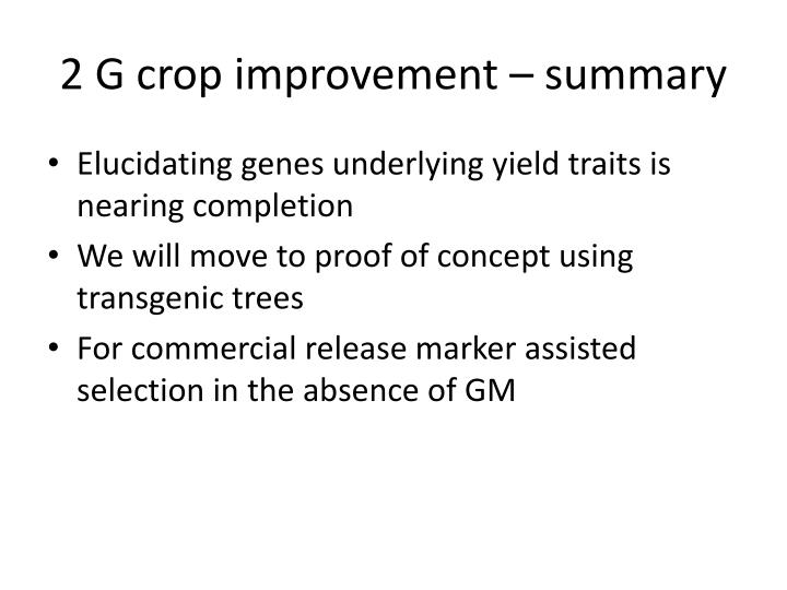 2 G crop improvement – summary
